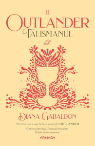 Talismanul. Seria Outlander. Partea 2