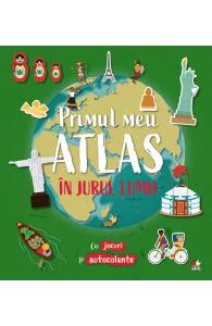 Primul meu atlas. In jurul lumii