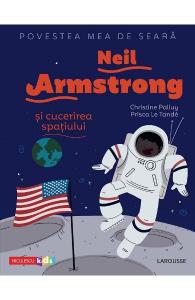 Neil Armstrong si cucerirea spatiului
