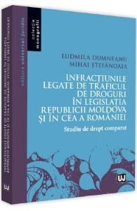 Infractiunile legate de traficul de droguri in legislatia Republicii Moldova si in ce a Romaniei