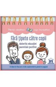 Calendar. Fara tipete catre copii datorita educatiei parentale pozitive -DPH