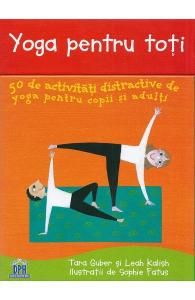 Yoga pentru toti. 50 de activitati distractive de yoga pentru copii si adulti - DPH