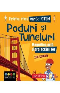 Prima mea carte STEM: Poduri si tuneluri
