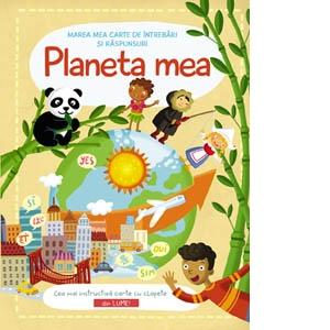 Marea mea carte de intrebari si raspunsuri: Planeta mea