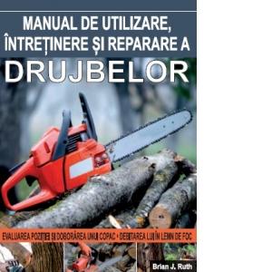 Manual de utilizare,intretinere si reparare a drujbelor