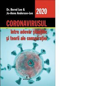 Coronavirusul, intre adevar stiintific si teorii ale conspiratiei
