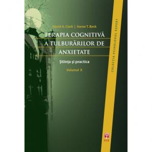 Terapia cognitiva a tulburarilor de anxietate. Volumul I si II de David A. Clark [1]