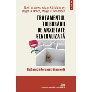 Tratamentul tulburarii de anxietate generalizata. Ghid pentru terapeuti si pacienti
