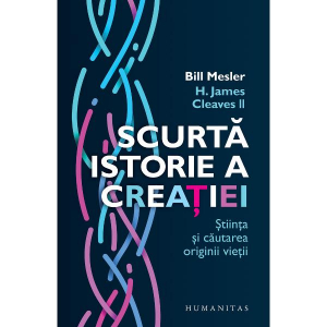 Scurta istorie a creatiei. Stiinta si cautarea originii vietii