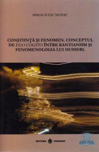 Constiinta si fenomen.Conceptul de ego cogito intre Kantianism si fenomenologia lui Husserl.