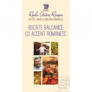 Bucate balcanice cu accent romanesc