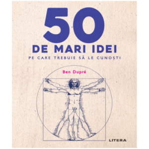 50 de mari idei pe care trebuie sa le cunosti