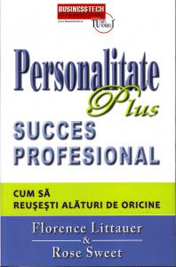 Personalitate plus. Succes profesional. Cum sa reusesti alaturi de oricine