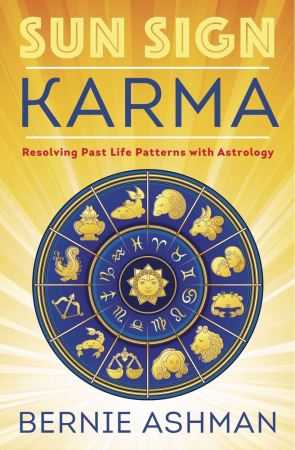 Sun Sign Karma. Resolving Past Life Patterns with Astrology