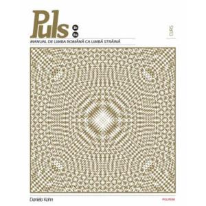 Puls: Manual de limba romana pentru straini. Nivelurile B1-B2