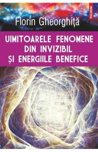 Uimitoarele Fenomene Din Invizibil Si Energiile Benefice