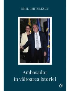 Ambasador in valtoarea istoriei