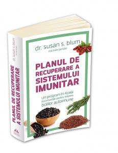 Planul de recuperare a sistemului imunitar - Un program în 4 pasi recomandat pentru tratarea bolilor autoimune
