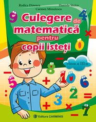 Culegere de matematica pentru copii isteti. Clasa a III-a