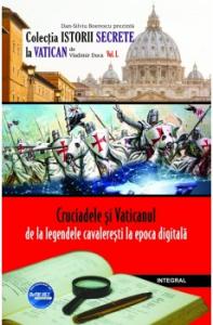 Cruciadele si Vaticanul – de la legendele cavaleresti la epoca digitala