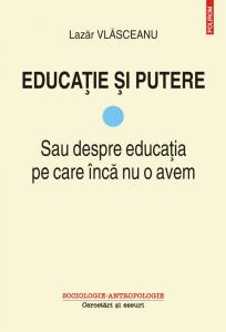 Educatie si putere • Sau despre educatia pe care inca nu o avem
