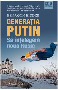 Generatia Putin. Sa intelegem noua Rusie