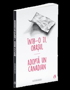 Intr-o zi, Orasul - Adopta un canadian