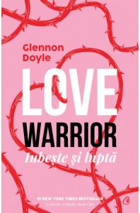 Love warrior: iubeste si lupta