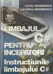 Limbajul C# pentru incepatori. Volumul IV - Instructiunile limbajului C#