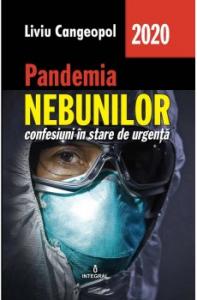 Pandemia nebunilor. Confesiuni in stare de urgenta