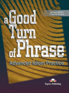Curs lb. engleza Vocabular A good turn of phrase idioms manualul elevului