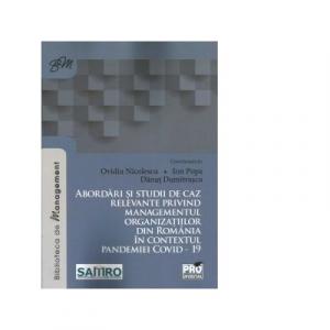 Abordari si studii de caz relevante privind managementul organizatiilor din Romania in contextul pandemiei COVID - 19