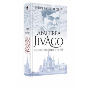 Afacerea Jivago - lupta pentru o carte interzisa