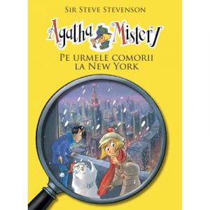 Agatha Mistery: Pe urmele comorii la New York (VOL.6)