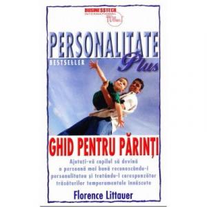 Personalitate Plus. Ghid pentru parinti