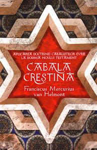 Cabala Crestina - Aplicarea doctrinelor cabalistilor evrei la dogma Noului Testament
