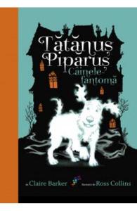 Cainele-fantoma - Tatanus Piparus - volumul 1
