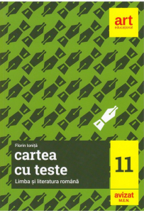 Cartea cu teste. LIMBA SI LITERATURA ROMANA. Clasa a XI-a