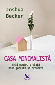 Casa minimalista - ghid pentru o viata bine gandita si ordonata