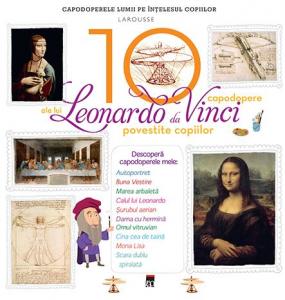 10 capodopere ale lui Leonardo da Vinci povestite copiilor