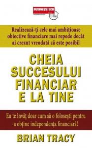Cheia succesului financiar e la tine