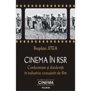 Cinema in RSR. Conformism si disidenta in industria ceausista de film