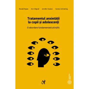 Tratamentul anxietatii la copii si adolescenti. O abordare fundamentata stiintific