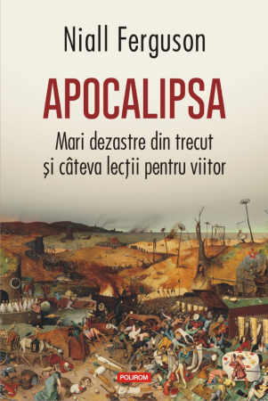 Apocalipsa Mari dezastre din trecut și citeva lectii pentru viitor