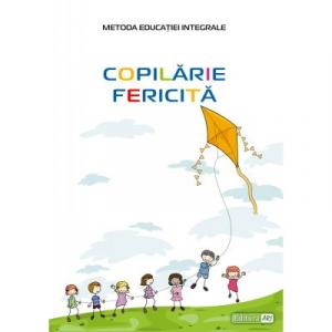 Copilarie fericita (Metoda educatiei integrale)