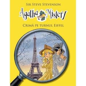 Agatha Mistery: Crima pe Turnul Eiffel (VOL.5)