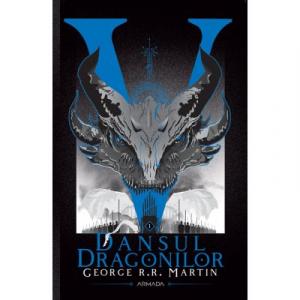 Dansul dragonilor (Seria Cantec de gheata si foc, partea a V-a, ed. 2020)