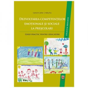 Dezvoltarea competentelor emotionale si sociale la prescolari. Ghid practic pentru educatori