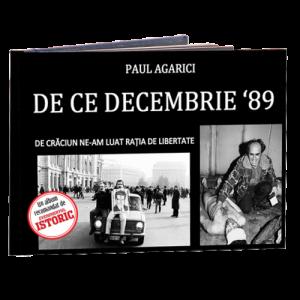 De ce Decembrie '89 Paul Agarici