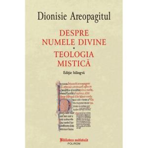 Despre numele divine. Teologia mistica. Editie bilingva